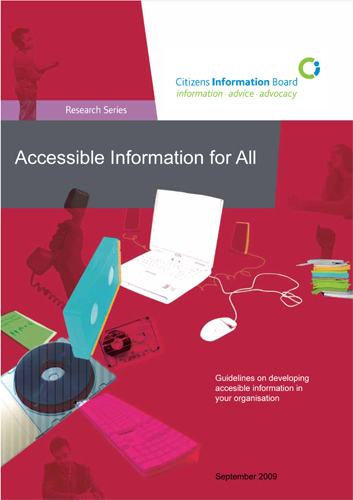 Cover of Accessible information for all - Guidelines on developing accessible information in your organisation (2009)
