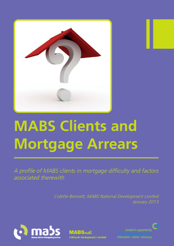 MABS Clients and Mortgage Debt - a profile of MABS clients in Mortgage Difficulty (2013)