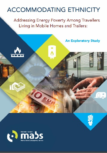 A National Traveller MABS study on the extent of energy poverty experienced by Travellers living in mobile homes        and trailers.