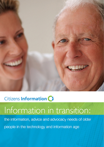 Information in Transition: The information, advice and advocacy needs of older people in the technology and information age (2013)